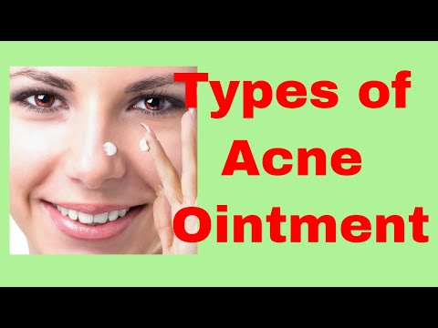 What are the Different Types of Acne Ointment?