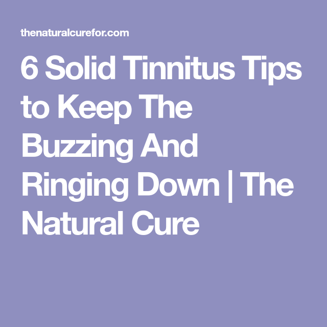 6-solid-tinnitus-tips-to-keep-the-buzzing-and-ringing-down